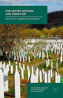 The United Nations and Genocide by Mayersen & D.