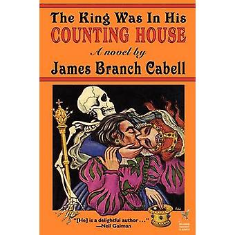 The King Was In His Counting House by Cabell & James Branch