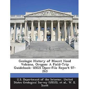 Storia geologica di vulcano Mount Hood in Oregon un FieldTrip Guidebook USGS OpenFile Report 97263 dal Dipartimento USA della interni & Uniti