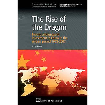 The Rise of the Dragon Inward and Outward Investment in China in the Reform Period 19782007 by Brown & Kerry