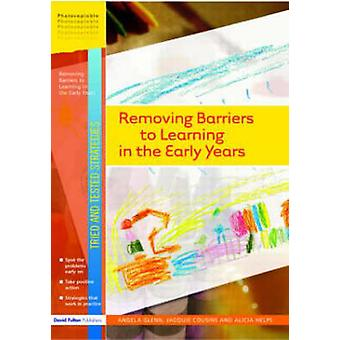 Removing Barriers to Learning in the Early Years by Glenn & Angela