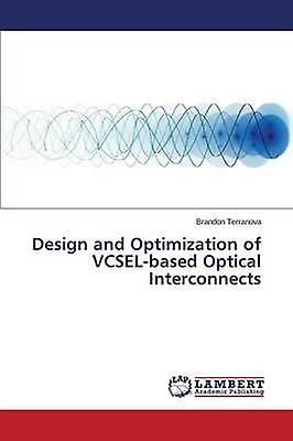 Design and Optimization of VCSELbased Optical Interconnects by Terranova Brandon