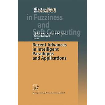 Recent Advances in Intelligent Paradigms and Applications by Abraham & Ajith