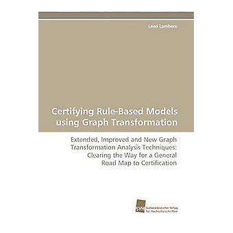 Attesterande RuleBased modeller använder Graph omvandling av Lambers & Leen