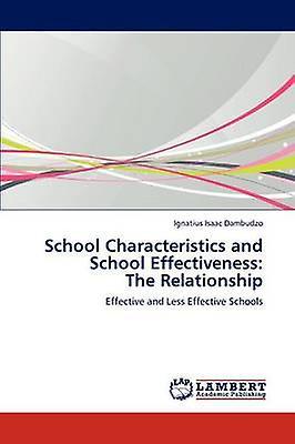 School Characteristics and School Effectiveness The Relationship by Dambudzo & Ignatius Isaac