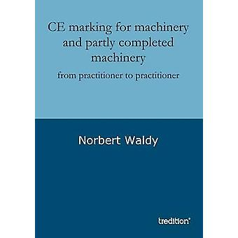 CE marking for machinery and partly completed machinery by Waldy & Norbert