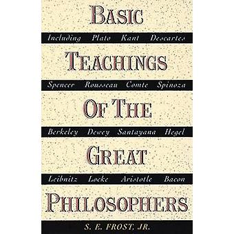 Basic Teachings of the Great Philosophers (New and Enlarged ed) by S.