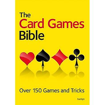 The Card Games Bible - Over 150 games and tricks - 9780600629948 Book