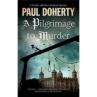 Pilgrimage of Murder - A Medieval Mystery Set in 14th Century London -