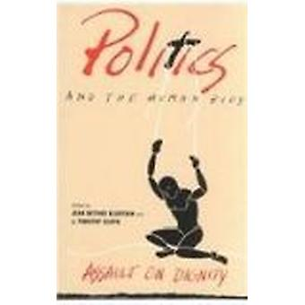 Politics and the Human Body - Assault on Dignity by Jean Bethke Elshta