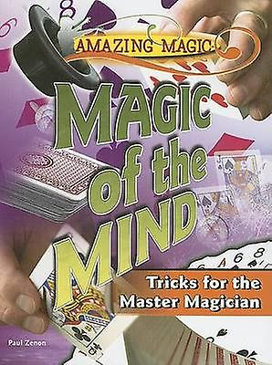 Magic of the Mind - Tricks for the Master Magician by Paul Zenon - 978