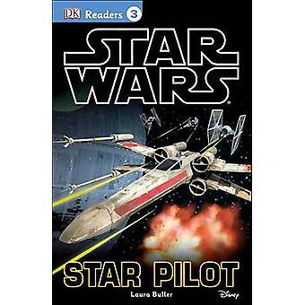 Star Wars - Star Pilot by Laura Buller - Tori Kosara - 9781465433886 B