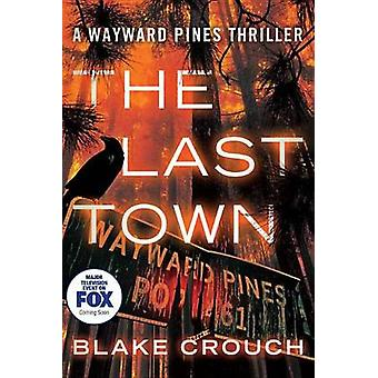 The Last Town by Blake Crouch - 9781477822586 Book