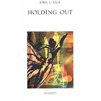 Holding Out by John L. Falk - 9781550712148 Book