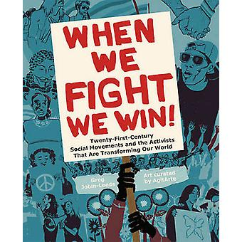 When We Fight - We Win - Twenty-First-Century Social Movements and the