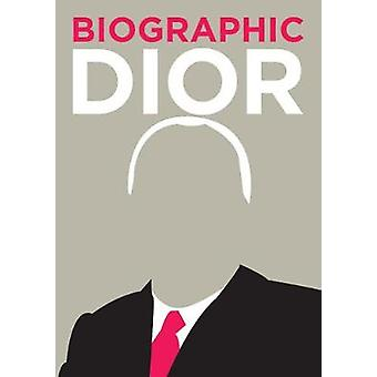 Dior - Great Lives in Graphic Form by Liz Flavell - 9781781453131 Book