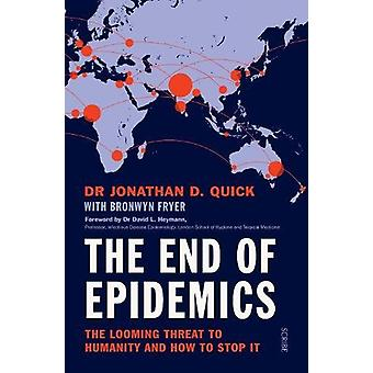 The End of Epidemics - the looming threat to humanity and how to stop