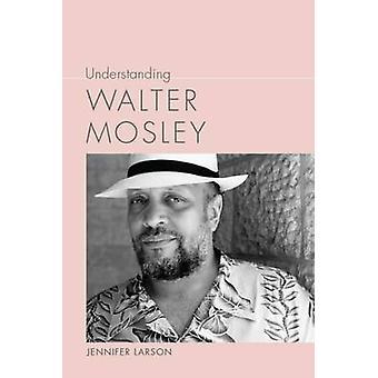 Förståelse Walter Mosley av Jennifer Larson - 9781611177015 bok