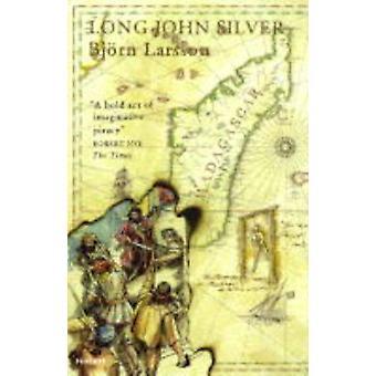 Long John Silver by Bjorn Larsson - Tom Geddes - 9781860465383 Book