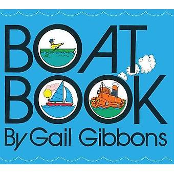 Boat Book by Gail Gibbons - 9780823439782 Book
