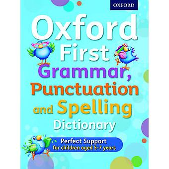 Oxford First Grammar Punctuation and Spelling Dictionary by Jenny Roberts
