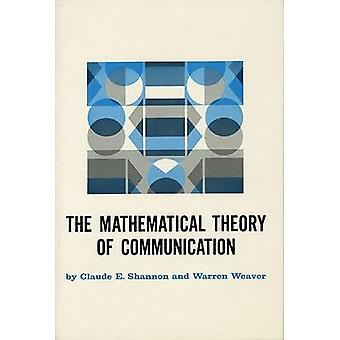 The Mathematical Theory of Communication by Claude E. Shannon & Warren Weaver