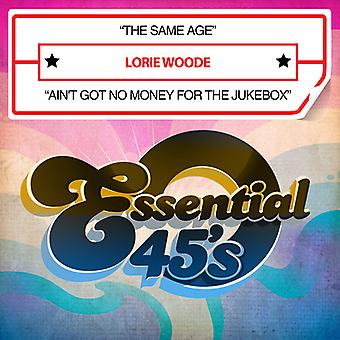 Lorie Woode - Same Age / Ain't Got No Money for Jukebox USA import