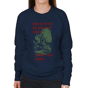 Grootste deel van mijn leven heeft gevist vrouwen Sweatshirt