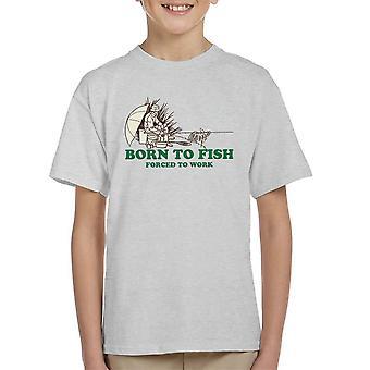 Nascido para peixes forçados a trabalhar camiseta infantil