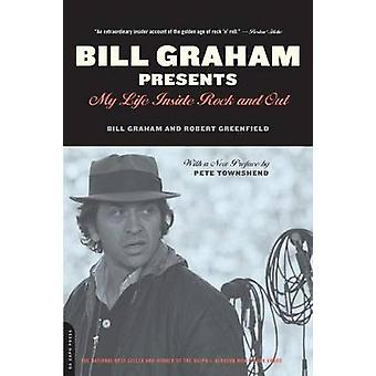Bill Graham Presents - My Life Inside Rock and Out by Bill Graham - Ro