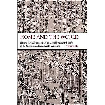 Home and the World - Editing the  -Glorious Ming - in Woodblock-Printed