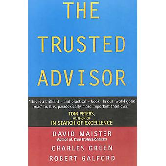 The Trusted Advisor by David H. Maister - Robert Galford - Charles W.
