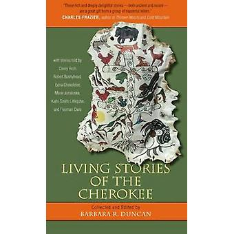 Living Stories of the Cherokee (1st New edition) by Barbara R. Duncan