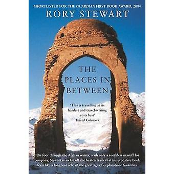The Places In Between (New edition) by Rory Stewart - 9781447271062 B