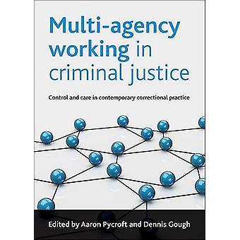 Multi-Agency Working in Criminal Justice - Control and Care in Contemp