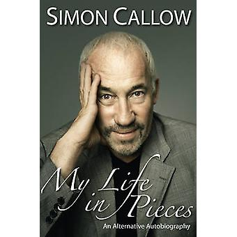 My Life in Pieces by Simon Callow - 9781848420540 Book