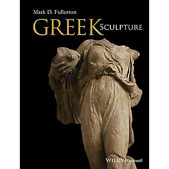 Greek Sculpture by Mark D. Fullerton - 9781444339796 Book