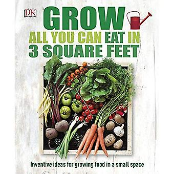 Grow All You Can Eat In Three Square Feet (Dk Rhs General)