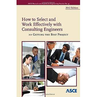 How to Select and Work Effectively With Consulting Engineers 2012
