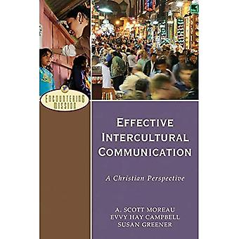 Effective Intercultural Communication: A Christian Perspective (Encountering Mission)
