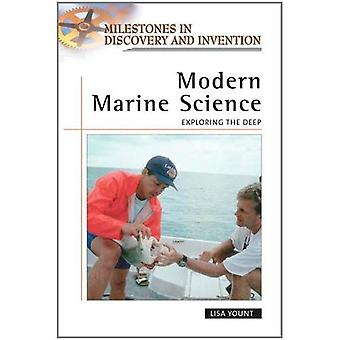 Modern marin vetenskap: Utforska djupet (milstolpar i upptäckt och uppfinning)