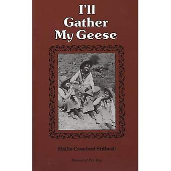 I'LL Gather My Geese