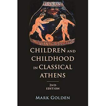 Children and Childhood in Classical Athens (Ancient Society and History)