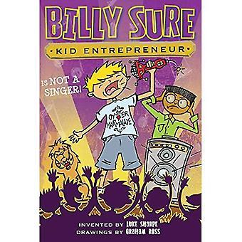 Billy sicher Kid Unternehmer ist kein Sänger!