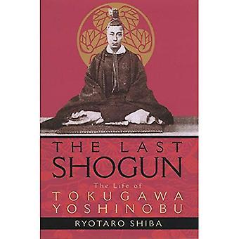 Last Shogun: The Life of Tokugawa Yoshinobu