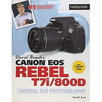 David Busch's Canon EOS Rebel�T7i/800d Guide to Digital Slr�Photography
