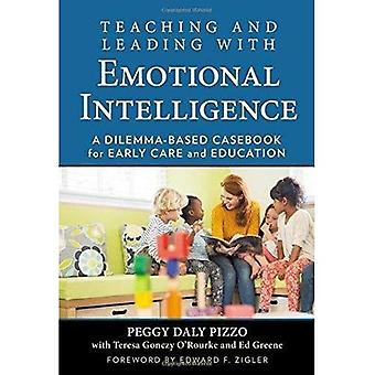 Teaching and Leading with Emotional Intelligence: A Dilemma-Based Casebook for Early Care and Education