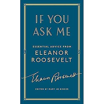 If You Ask Me: Essential Advice from Eleanor Roosevelt