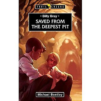 Billy Bray: Salvato dalla fossa più profonda (Trailblazer) (Trailblazer Biografie