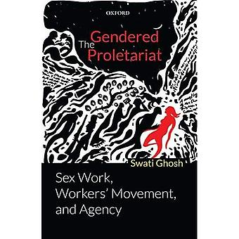 Gendered Proletariat: Sex Work, Workers' Movement, and Agency